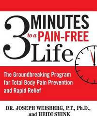 3 Minutes to a Pain-Free Life by Joseph Weisberg