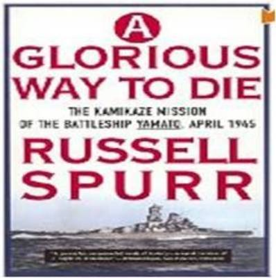 A Glorious Way to Die by Russell Spurr