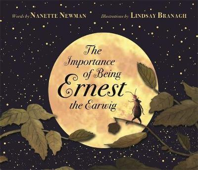 The Importance of Being Ernest the Earwig by Nanette Newman