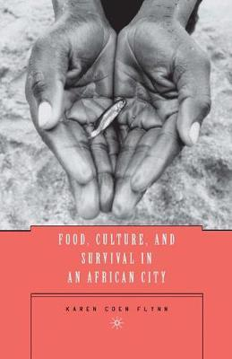 Food, Culture, and Survival in an African City by K Flynn