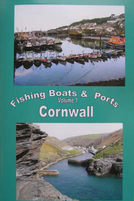 The Fishing Boats and Ports of Cornwall by W. Stewart Lenton