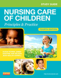 Study Guide for Nursing Care of Children by Susan Rowen James