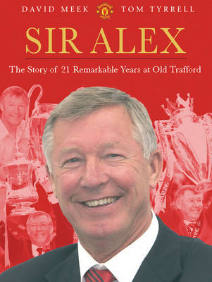 Sir Alex by David Meek