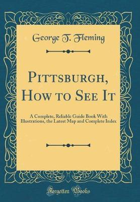 Pittsburgh, How to See It by George T Fleming