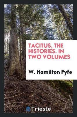 Tacitus, the Histories. in Two Volumes by W Hamilton Fyfe image