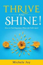 Thrive and Shine! by Michele Joy image