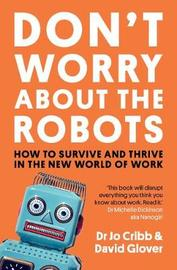 Don't Worry About the Robots by Jo Cribb