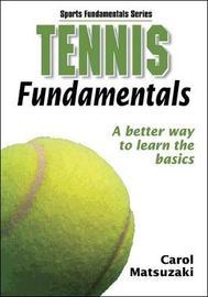 Tennis Fundamentals by Carol Matsuzaki