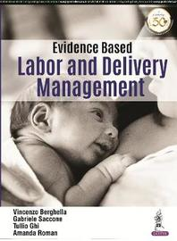Evidence Based Labor and Delivery Management by Vincenzo Berghella