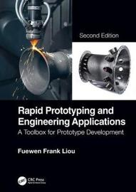 Rapid Prototyping and Engineering Applications by Fuewen Frank Liou