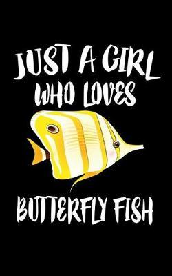 Just A Girl Who Loves Butterfly Fish by Marko Marcus