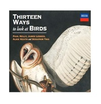 Thirteen Ways To Look At Birds by Paul Kelly & James Ledger