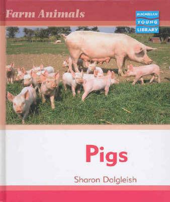 Farm Animals Pigs Macmillan Library by Sharon Dalgleish image