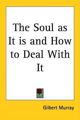 The Soul as It is and How to Deal With It by Gilbert Murray image