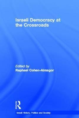 Israeli Democracy at the Crossroads: v. 1