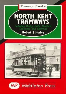North Kent Tramways by Robert J. Harley image