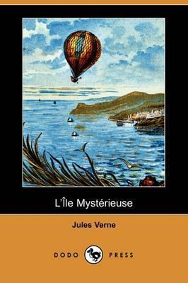 L'Ile Mysterieuse (Dodo Press) by Jules Verne