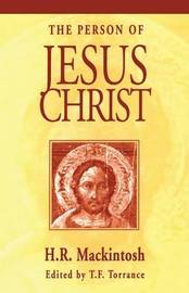 The Person of Jesus Christ by Hugh Ross Mackintosh image