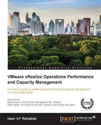 VMware vRealize Operations Performance and Capacity Management by Iwan Rahabok