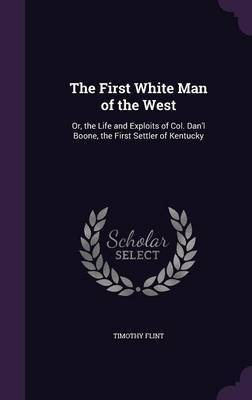 The First White Man of the West by Timothy Flint image
