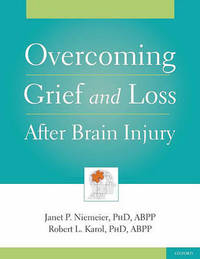 Overcoming Grief and Loss After Brain Injury by Janet Niemeier