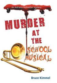 Murder at the School Musical by Bruce Kimmel image