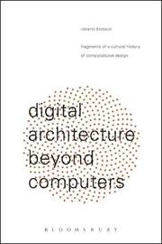 Digital Architecture Beyond Computers by Roberto Bottazzi