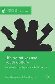 Life Narratives and Youth Culture by Kate Douglas