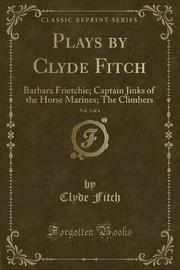Plays by Clyde Fitch, Vol. 2 of 4 by Clyde Fitch