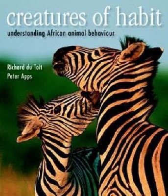 Creatures of Habit by Peter Apps