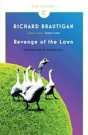 Revenge of the Lawn by Richard Brautigan