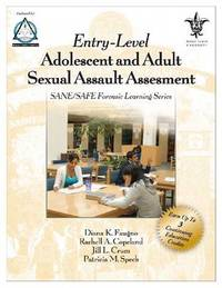Entry-Level Adolescent and Adult Sexual Assault Assessment by Diana K. Faugno