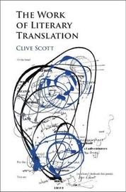 The Work of Literary Translation by Clive Scott