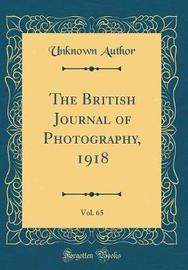 The British Journal of Photography, 1918, Vol. 65 (Classic Reprint) by Unknown Author image