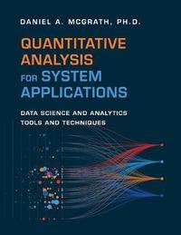 Quantitative Analysis for System Applications by Daniel McGrath