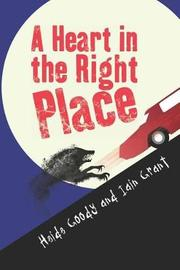 A Heart in the Right Place by Iain Grant