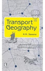 Transport Geography by H M Saxena image