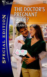 The Doctor's Pregnant Bride? by Susan Crosby image