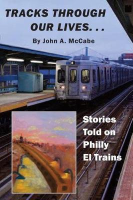Tracks Through Our Lives by John a McCabe