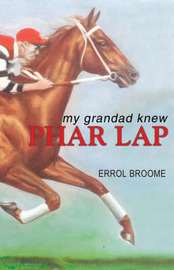 My Grandad Knew Phar Lap by Errol Broome image