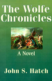 The Wolfe Chronicles by John S Hatch image