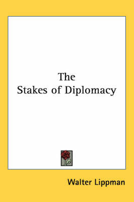 The Stakes of Diplomacy by Walter Lippman image