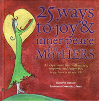 25 Ways to Joy & Inner Peace for Mothers by Danette Watson image