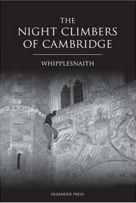 The Night Climbers of Cambridge by Whipplesnaith