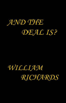And the Deal Is? by William Richards
