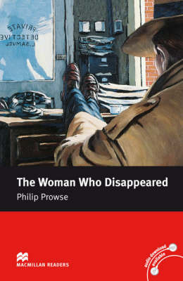 Macmillan Readers Woman Who Disappeared The Intermediate Reader Without CD by Philip Prowse