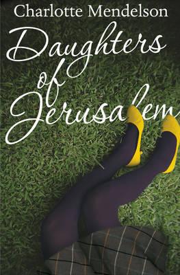Daughters of Jerusalem by Charlotte Mendelson image