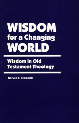 Wisdom for a Changing World by Ronald E Clements