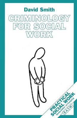 Criminology for Social Work by David Smith image