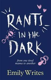 Rants in the Dark by Emily Writes